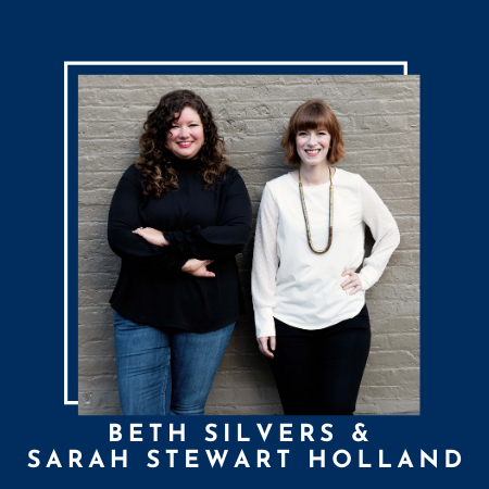 Beth Silvers and Sarah Steward Holland